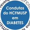 Condutas do HCFMUSP em Diabetes